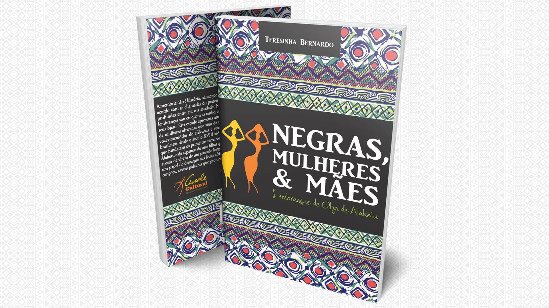 Arole Cultural | Negras, Mulheres e Mães, da professora e pesquisadora das relações étnico-raciais Teresinha Bernardo, é ferramenta na luta anti-racista