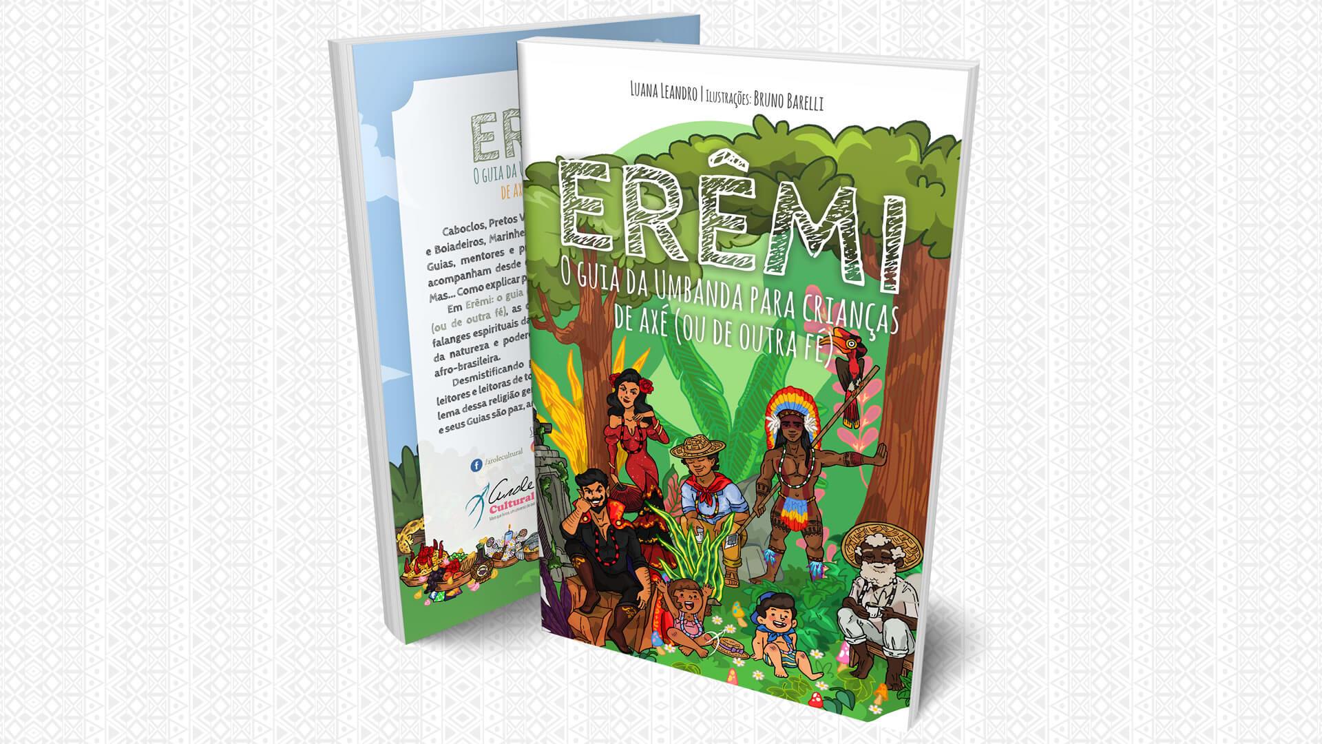 Arole Cultural   ERÊMI: O Guia da Umbanda para Crianças de Axé, lançamento da Arole Cultural, apresenta as 12 falanges espirituais da Umbanda para as crianças!