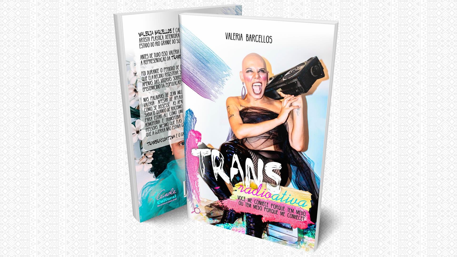 Arole Cultural | Da cantora e atriz gaúcha Valéria Barcellos, Transradioativa é uma coletânea de crônicas sobre negritude e transexualidade escritas durante a...